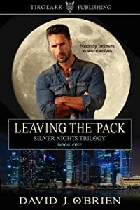Leaving the Pack: Silver Nights Trilogy: #1