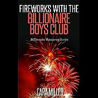 Fireworks with the Billionaire Boys Club (Billionaire Romance Series Book 8)