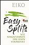 Easy Splits: Wie Spagatlernen Ihr Leben verändert