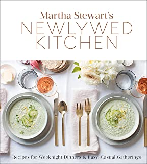 Martha Stewarts Newlywed Kitchen Recipes For Weeknight Dinners And Easy Casual Gatherings