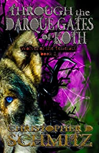Through the Darque Gates of Koth (Wolves of the Tesseract)