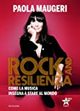 Rock and resilienza. Come la musica insegna a stare al mondo