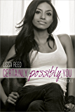 Certainly, Possibly, You (Sucre Coeur Book 2)