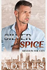 Silver & Spice: A steamy, slow burn M/M age gap, fake relationship, forced proximity romance (Silver in the City Book 3) Kindle Edition