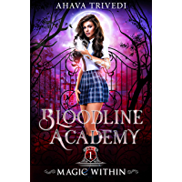 Magic Within: A Young Adult Urban Fantasy Novel (Bloodline Academy Book 1) (English Edition)