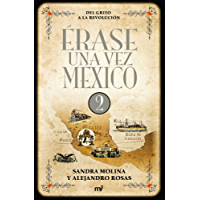 Érase una vez México 2: Del grito a la Revolución