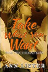 Take What You Want (The Rock Gods Book 2) Kindle Edition