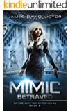 Mimic Betrayed (Space Shifter Chronicles Book 6)