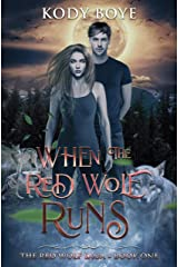 When the Red Wolf Runs (The Red Wolf Saga Book 1) Kindle Edition