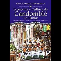 Economia e Cultura do Candomblé na Bahia: o comércio de objetos litúrgicos afro-brasileiros - 1850/1937