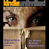 Escapes: A Short Story