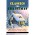 CLASSICS FOR CHRISTMAS: 180+ Novels, Christmas Tales, Poems & Carols in One Volume (Illustrated): The Gift of the Magi, A Christmas Carol, The Heavenly Bough, The Wonderful Life of Christ…