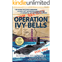 Operation Ivy Bells: A submarine novel of covert diving and underwater espionage during the Cold War (English Edition)