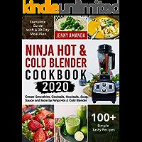 Ninja Hot & Cold Blender Cookbook 2020: Create Smoothies, Cocktails, Mocktails, Soup, Sauce and More by Ninja Hot & Cold…