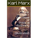 Capital: Volume 1: A Critique of Political Economy: (Illustrated)