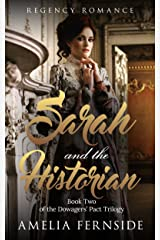 Regency Romance: Sarah and the Historian (The Dowagers' Pact Trilogy Book 2) Kindle Edition