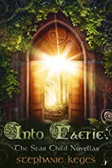 Into Faerie: The Star Child Novellas Kindle Edition