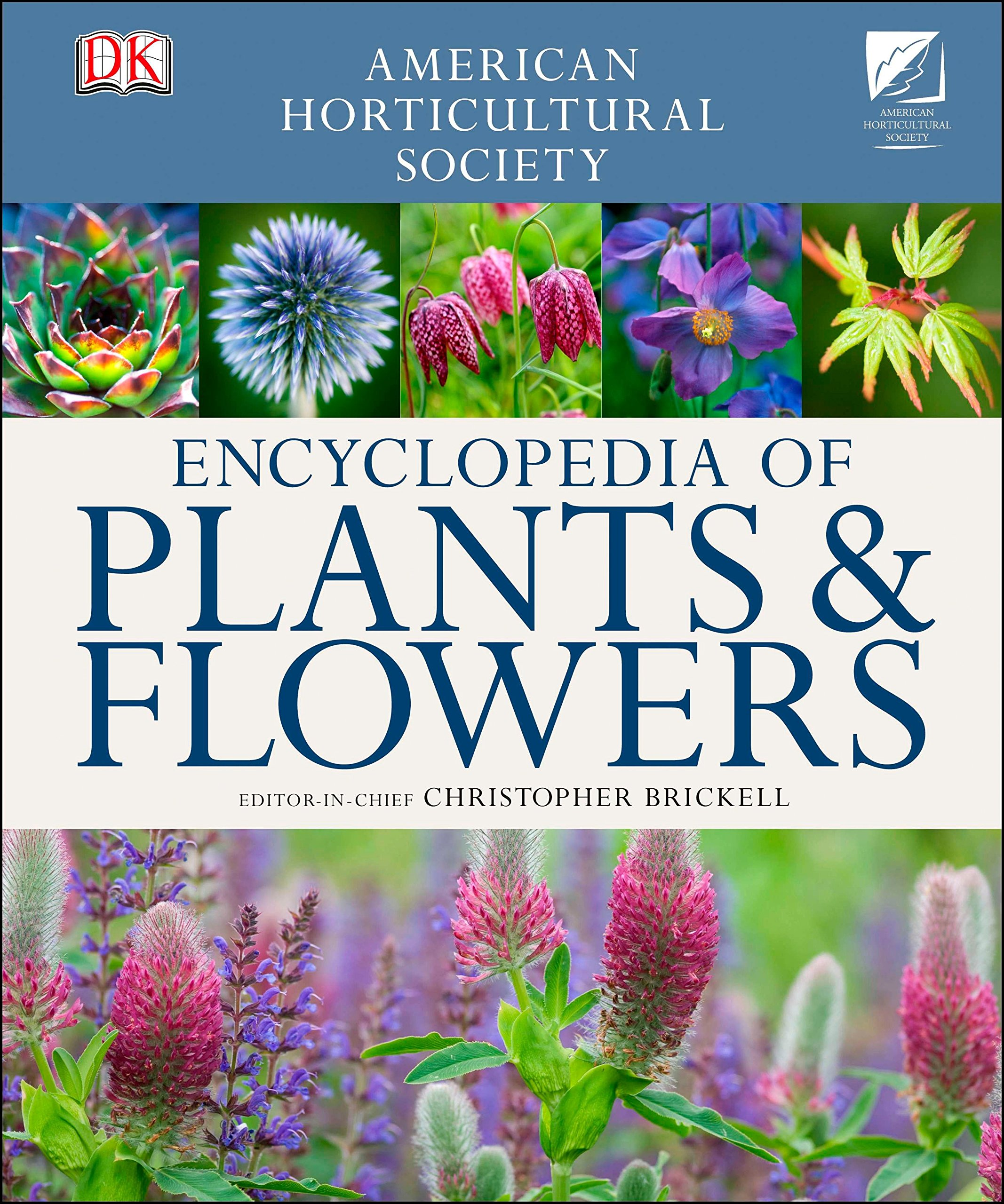 American Horticultural Society Encyclopedia of Plants and Flowers (American Horticultural Society) by Brand: DK ADULT
