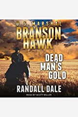 Dead Man's Gold: Branson Hawk: United States Marshal Series, Book 2 Audible Audiobook