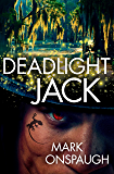 Deadlight Jack (The Raven and the Canary)