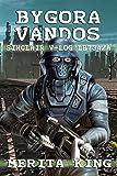 Bygora Vandos ~ Sinclair V-Log LB734/A (The Sinclair V-Logs Book 2)