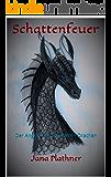 Schattenfeuer: Der Angriff der schwarzen Drachen