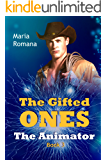 The Gifted Ones: The Animator (Book 3)