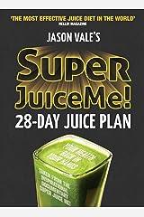 Super Juice Me!: 28 Day Juice Plan Kindle Edition