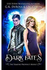 Dark Fates: The Vampire Prophecy Book 1 Kindle Edition