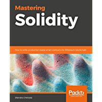 Mastering Solidity: How to write production-ready smart contracts for Ethereum blockchain (English Edition)