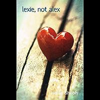 Lexie, Not Alex (English Edition)