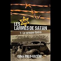Les Larmes de Satan - Tome 1: Le Groupe Opéra