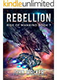 Rebellion: Rise Of Mankind Book 7