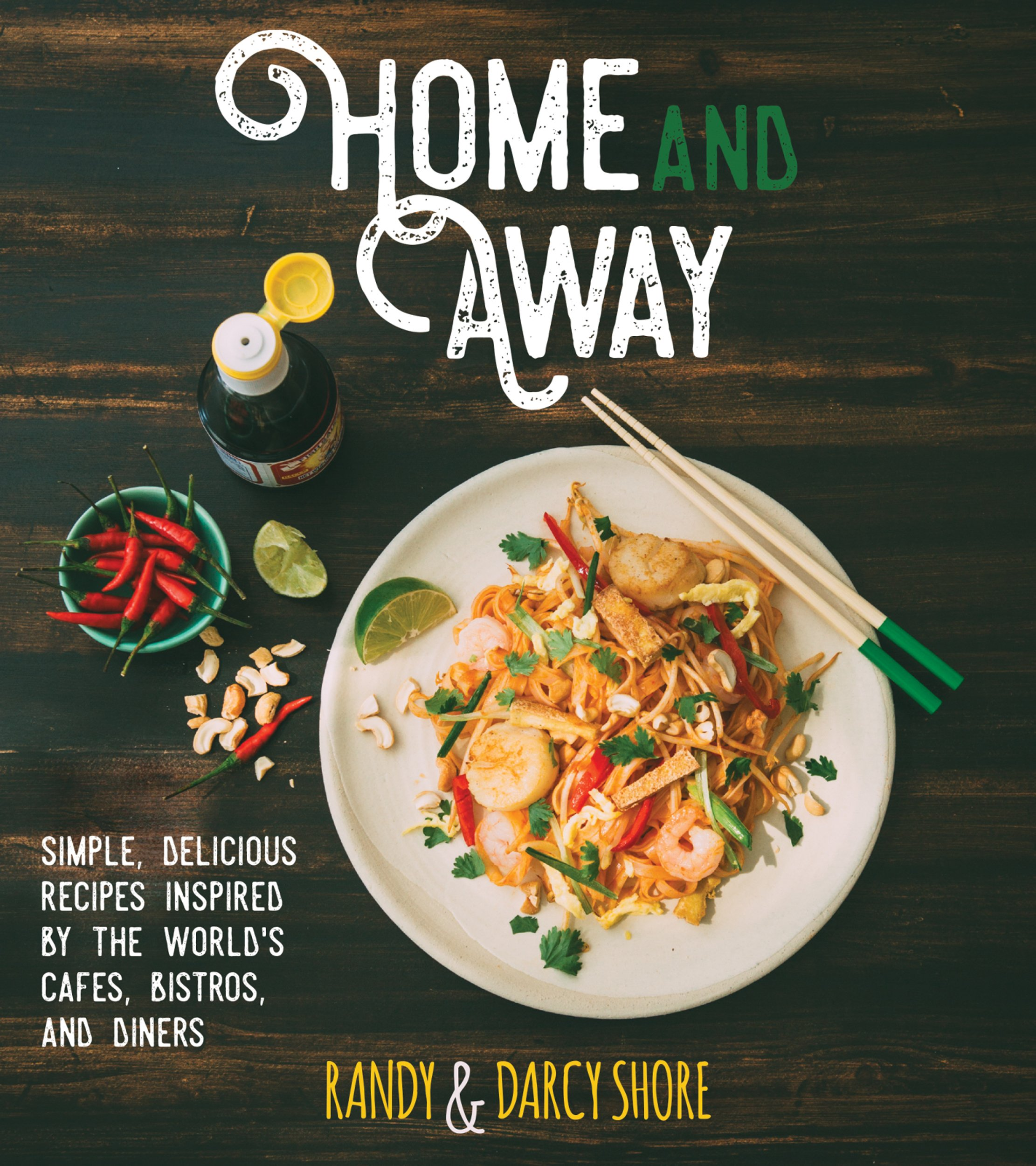Home and Away: Simple, Delicious Recipes Inspired by the World's Cafes, Bistros, and Diners pdf epub