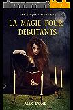 La Magie pour Débutants: Les Épopées Urbaines 3