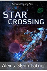 Star Crossing (Aeon's Legacy Book 3) Kindle Edition