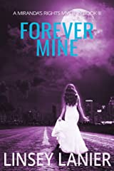 Forever Mine: Book III (A Miranda's Rights Mystery 3) Kindle Edition