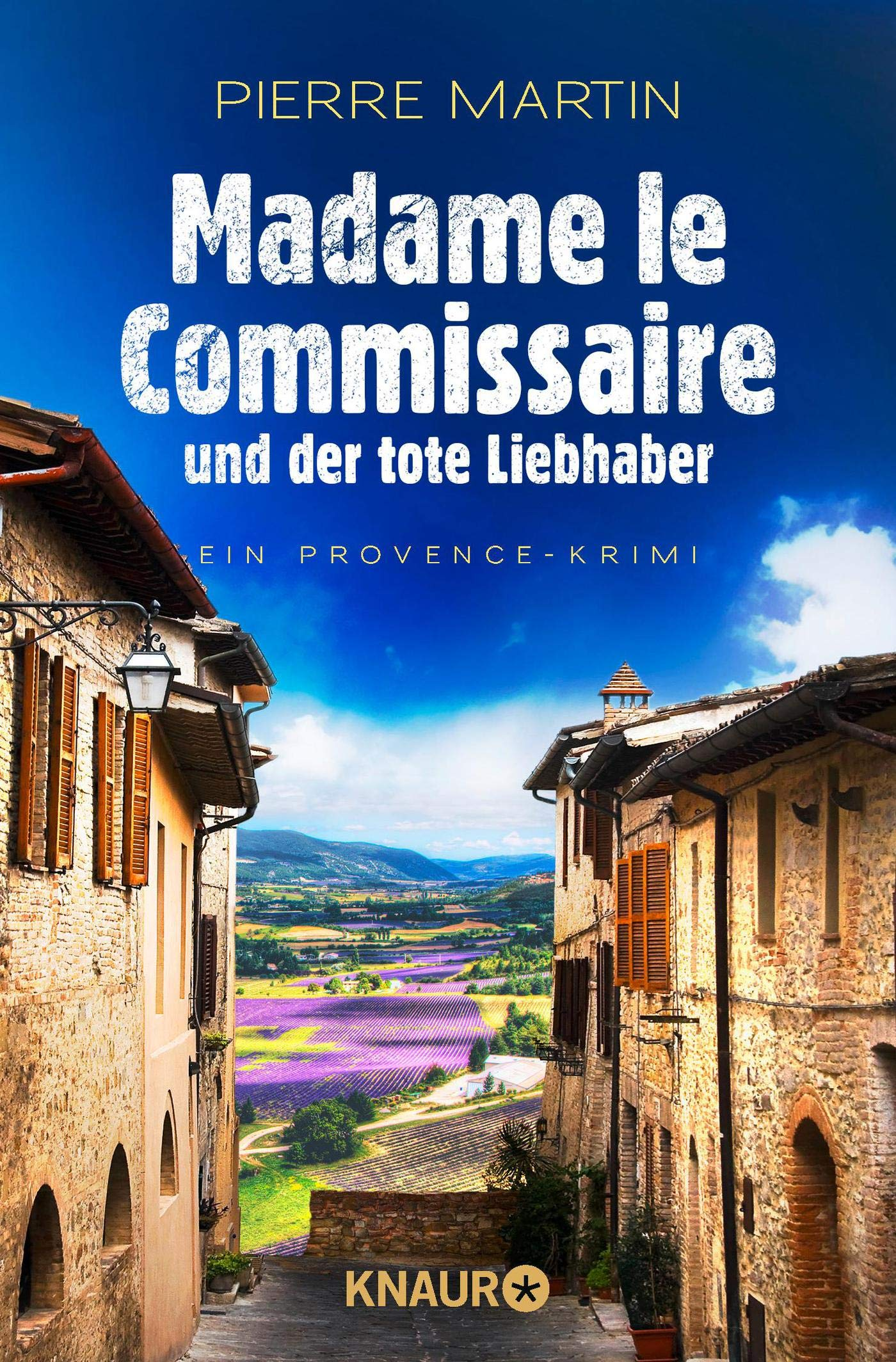 Madame le Commissaire und der tote Liebhaber: Ein Provence-Krimi (Ein Fall für Isabelle Bonnet, Band 6) Taschenbuch – 3. Juni 2019 Pierre Martin Knaur TB 3426521989 Belletristik / Kriminalromane