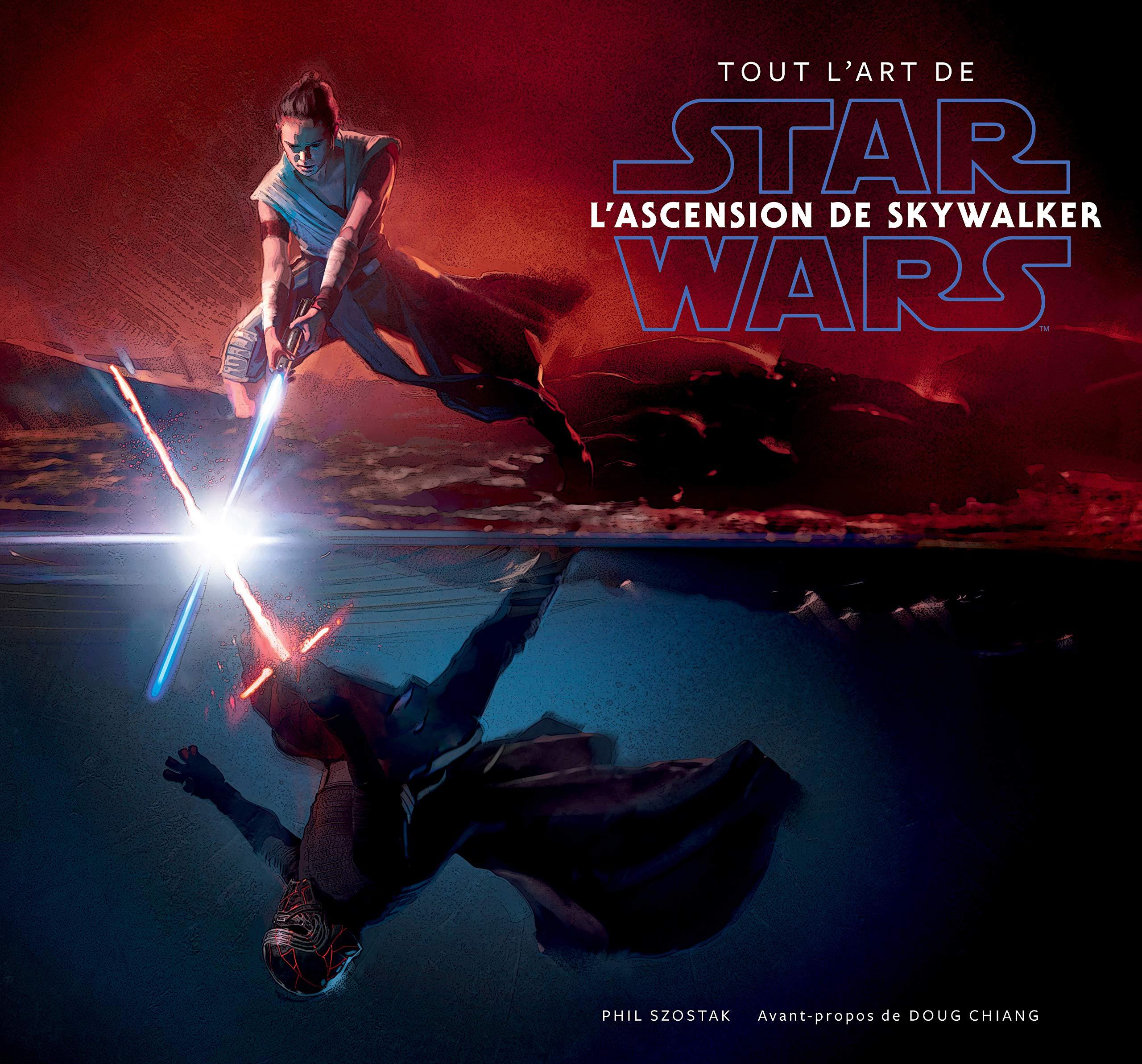 Amazon Fr Star Wars Tout L Art De Star Wars L Ascension De Skywalker Szostak Phil Chiang Doug Pernot Isabelle Livres
