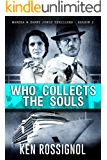 WHO COLLECTS THE SOULS: Marsha & Danny Jones Thrillers - Season 2 (A Marsha & Danny Jones Thriller Series Book 7) (English Edition)