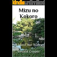 Mizu no Kokoro: A Mind Like Water (Shotokan Karate Concepts Book 3) (English Edition)