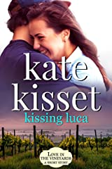 Kissing Luca (Love in the Vineyards) Kindle Edition