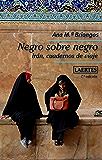 Negro sobre negro: Irán, cuadernos de viaje (Nan-Shan nº 52)