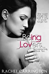 Being Lovers (Discovering Emily Book 2) Kindle Edition
