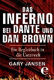 Das Inferno bei Dante und Dan Brown: Ein Begleitbuch in die Unterwelt (Kindle Single)