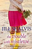 The Trouble With Mistletoe: Heartbreaker Bay Book 2