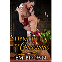 Submitting for Christmas: Erotic Historical Romance (Chateau Debauchery Book 5)