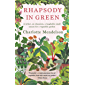 Rhapsody in Green: A Writer, an Obsession, a Laughably Small Excuse for a Vegetable Garden: A Novelist, an Obsession, a…
