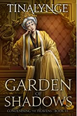 Garden of Shadows (Condemning the Heavens Book 6) Kindle Edition