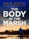 The Body in the Marsh: A completely gripping crime thriller with a shocking twist you won't see coming (DCI Craig Gillard Crime Thrillers Book 1) (English Edition)